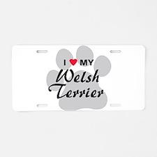 I Love My Welsh Terrier Aluminum License Plate