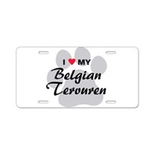 I Love My Belgian Tervuren Aluminum License Plate
