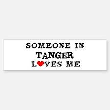 Someone in Tanger Bumper Bumper Bumper Sticker