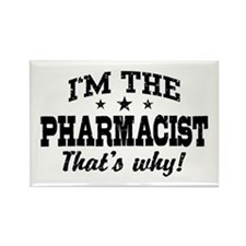 I'm The Pharmacist That's Why Rectangle Magnet