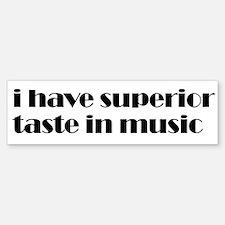 Superior Taste in Music Bumper Bumper Bumper Sticker