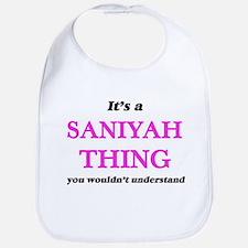 It's a Saniyah thing, you wouldn' Baby Bib