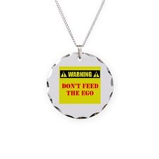 Warning: Don't Feed The Ego Necklace