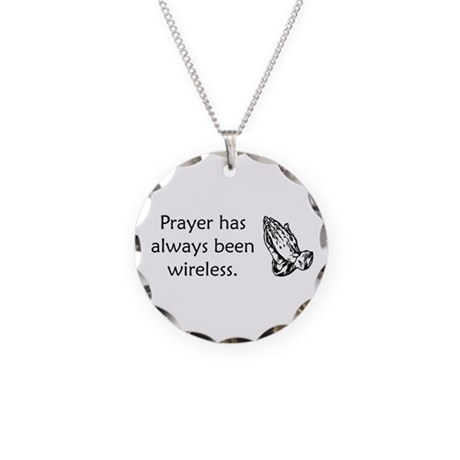Prayer Is Always Wireless Necklace Circle Charm