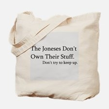 The Joneses Don't Own Their Stuff Tote Bag