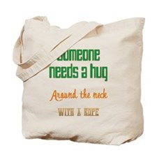 Someone Needs a Hug Tote Bag