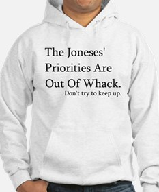 The Joneses' Priorities Are Out Of Whack Hoodie