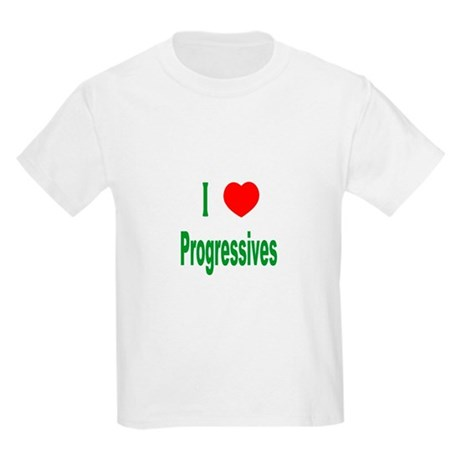 I Love (Heart) Progressives Kids T-Shirt