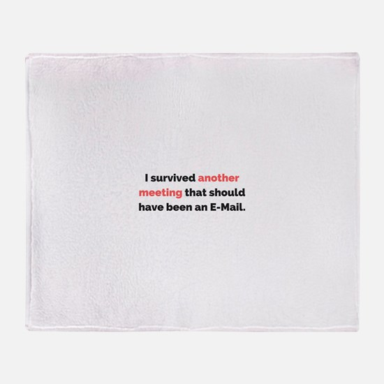 I survived another meeting . . . Throw Blanket