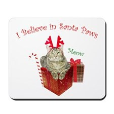 I Believe in Santa Paws Mousepad