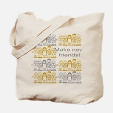 Make New Friends Tote Bag