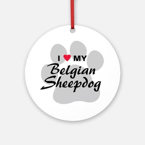 I Love My Belgian Sheepdog Ornament (Round)