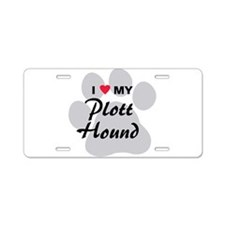I Love My Plott Hound Aluminum License Plate