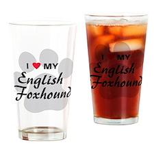 I Love My English Foxhound Drinking Glass