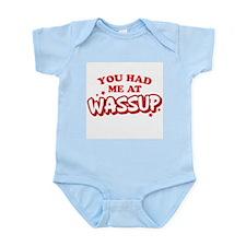 You Had Me At Wassup Infant Bodysuit