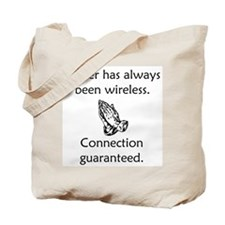 Connection To God Guaranteed Tote Bag