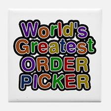 World's Greatest ORDER PICKER Tile Coaster