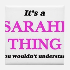 It's a Sarahi thing, you wouldn&# Tile Coaster