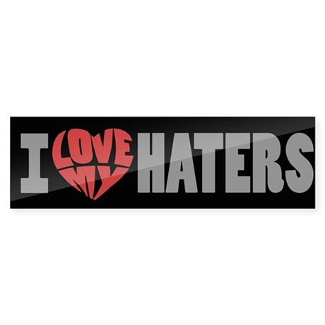 I Love My Haters Sticker (Bumper)