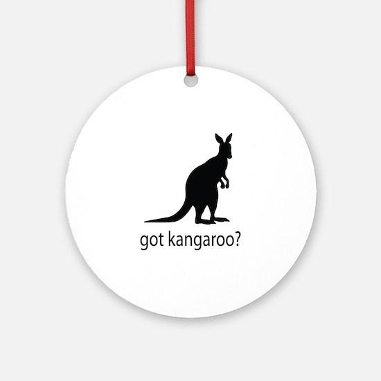 Got kangaroo? Ornament (Round)