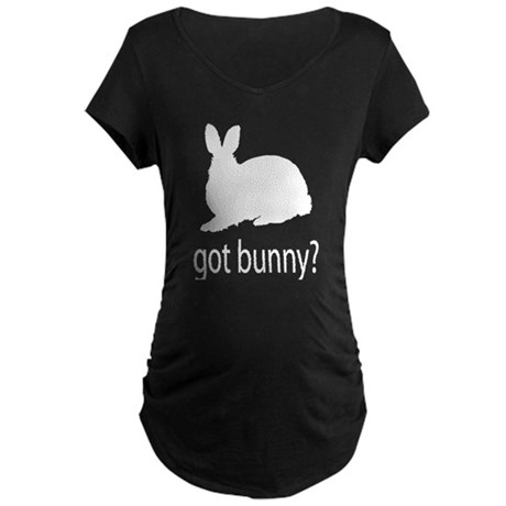 Got bunny? Maternity Dark T-Shirt