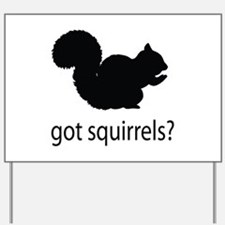 Got squirrels? Yard Sign