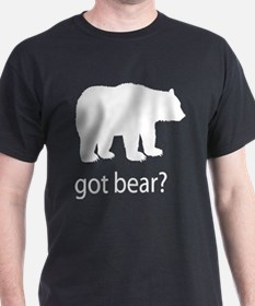 Got bear? T-Shirt