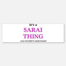 It's a Sarai thing, you wouldn& Bumper Car Car Sticker