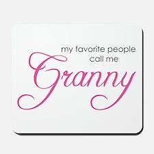 Favorite People Call me Grann Mousepad