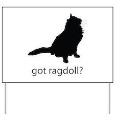 Got ragdoll? Yard Sign