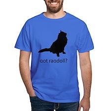 Got ragdoll? T-Shirt