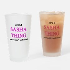 It's a Sasha thing, you wouldn& Drinking Glass