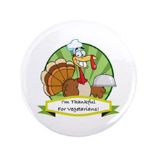 "Thanksgiving Vegetarians 3.5"" Button"