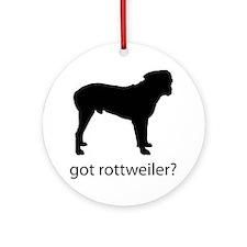 got rottweiler? Ornament (Round)