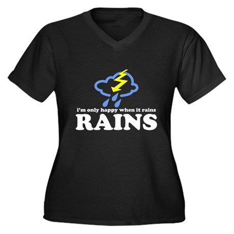 i'm only happy when it rains Women's Plus Size V-N