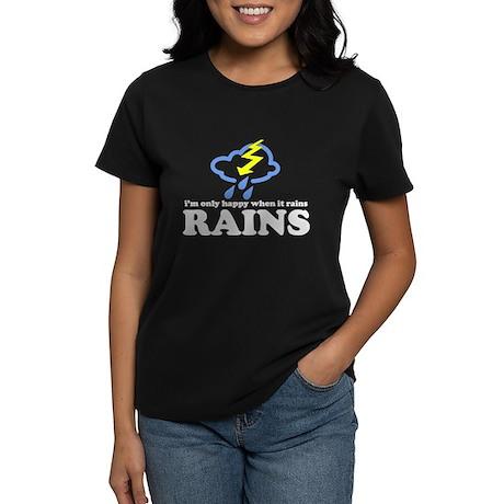i'm only happy when it rains Women's Dark T-Shirt