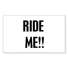 Ride Me!! Rectangle Decal