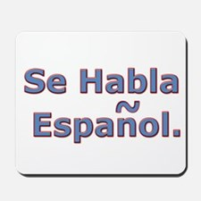 Se Habla Espanol. Mousepad