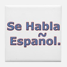 Se Habla Espanol. Tile Coaster