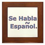 Se Habla Espanol. Framed Tile