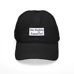 Se Habla Espanol. Black Cap