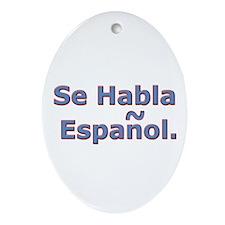 Se Habla Espanol. Oval Ornament