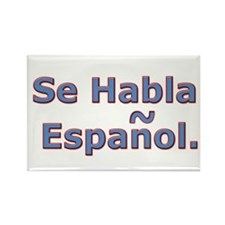 Se Habla Espanol. Rectangle Magnet