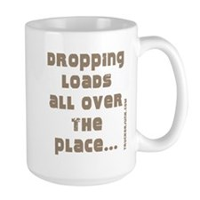 Dropping Loads All Over The P Mug