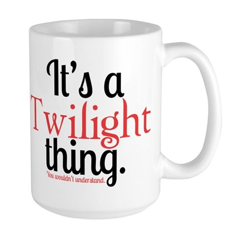 Twilight Thing Large Mug