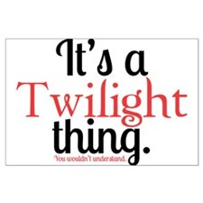 Twilight Thing Large Poster