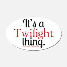 Twilight Thing 22x14 Oval Wall Peel