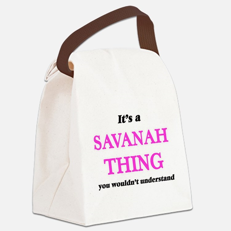 It's a Savanah thing, you wou Canvas Lunch Bag