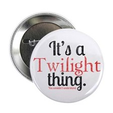 "Twilight Thing 2 2.25"" Button (100 pack)"