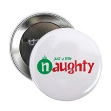 "Just a Little Naughty 2.25"" Button"